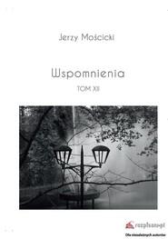 okładka Wspomnienia Tom XII, Książka | Mościcki Jerzy