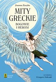 okładka Mity greckie Bogowie i herosi, Książka   Joanna Zaręba