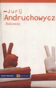 okładka Rekreacje, Książka | Jurij Andruchowycz