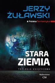 okładka Stara Ziemia, Książka | Jerzy Żuławski