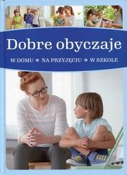 okładka Dobre obyczaje w domu - na przyjęciu - w szkole, Książka | Jarosław Górski