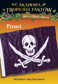 okładka Akademia Tropicieli Faktów Piraci, Książka   Will Osborne, Pope Osborne Mary