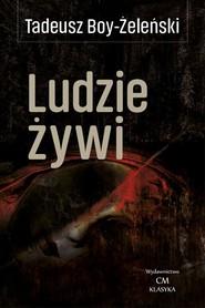 okładka Ludzie żywi, Książka   Tadeusz Boy-Żeleński