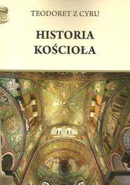 okładka Historia Kościoła, Książka | z Cyru Teodoret