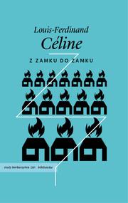 okładka Z zamku do zamku, Książka | Louis-Ferdinand Céline