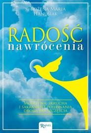 okładka Radość Nawrócenia, Książka | Bożena Maria Hanusiak