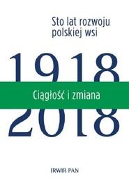 okładka Ciągłość i zmiana Tom 1/2 Sto lat rozwoju polskiej wsi, Książka | Maria Halamska, Monika Stanny, Jerzy (red. nauk) Wilkin