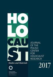 okładka Holocaust Studies and Materials /Volume 2017/ Journal of the Polish Center for Holocaust Research, Książka | nacz. Dariusz Libionka Red.