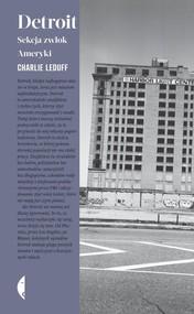 okładka Detroit Sekcja zwłok Ameryki, Książka | Charlie LeDuff