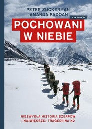 okładka Pochowani w niebie Niezwykła historia Szerpów i największej tragedii na K2, Książka | Peter Zuckerman, Amanda Padoan