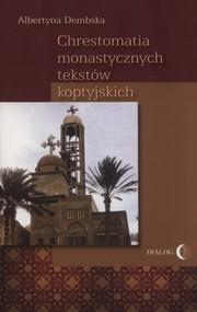 okładka Chrestomatia monastycznych tekstów koptyjskich, Książka | Albertyna  Dembska
