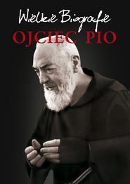 okładka Ojciec Pio Wielkie Biografie, Książka   Agnieszka  Banach