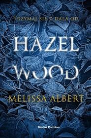 okładka Hazel Wood, Książka | Albert Melissa