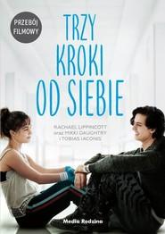 okładka Trzy kroki od siebie, Książka | Rachael Lippincott, Mikki Daughtry, Tobias Laconis