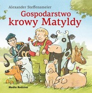 okładka Gospodarstwo krowy Matyldy, Książka | Steffensmeier Alexander