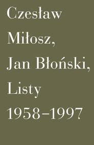 okładka Listy 1958-1997, Książka | Jan Błoński, Miłosz Czesław