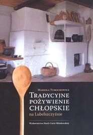okładka Tradycyjne pożywienie chłopskie na Lubelszczyźnie, Książka | Tymochowicz Mariola
