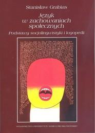 okładka Język w zachowaniach społecznych Podstawy socjolingwistyki i logopedii, Książka | Grabias Stanisław