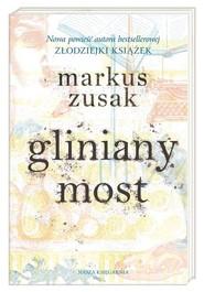 okładka Gliniany most, Książka | Markus Zusak