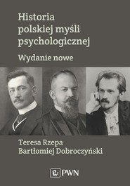 okładka Historia polskiej myśli psychologicznej, Książka | Bartłomiej Dobroczyński, Teresa Rzepa