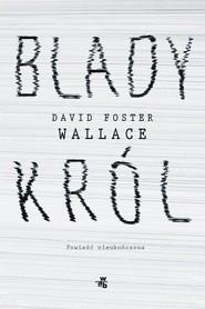 okładka Blady król, Książka   David Foster Wallace