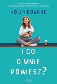 okładka I co o mnie powiesz, Książka | Bourne Holly