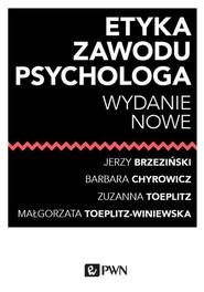 okładka Etyka zawodu psychologa, Książka | Jerzy  Brzeziński, Barbara Chyrowicz, Zuzanna  Toeplitz, Małgorzata  Toeplitz-Winiewska