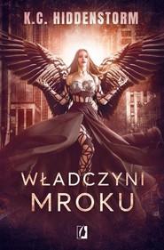 okładka Władczyni mroku, Książka | Hiddenstorm K.C.