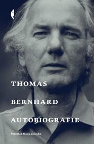 okładka Autobiografie Thomas Bernhard, Książka | Thomas Bernhard