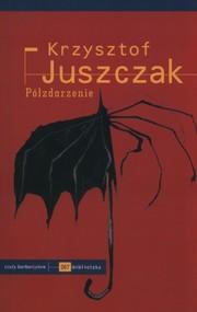 okładka Półzdarzenie, Książka | Juszczak Krzysztof