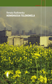 okładka Nowohucka telenowela, Książka | Radłowska Renata