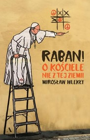 okładka Raban! O kościele nie z tej ziemi, Książka | Mirosław Wlekły