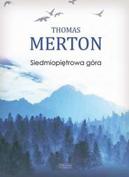okładka Siedmiopiętrowa góra, Książka | Thomas Merton