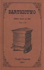 okładka Bartnictwo czyli hodowla pszczół dla zysku Tom 1 i 2, Książka | Ciesielski Teofil