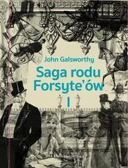 okładka Saga rodu Forsyte`ów Tom 1 Posiadacz, Książka | John Galsworthy