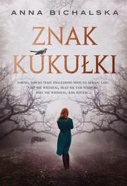 okładka Znak kukułki, Książka | Anna Bichalska