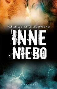 okładka Inne niebo, Książka | Katarzyna Grabowska