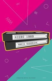 okładka Niebo 1989, Książka   Teodorczyk Marcin