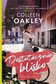 okładka Dostatecznie blisko, Książka | Oakley Colleen