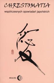 okładka Chrestomatia współczesnych opowiadań japońskich Meiji (1868-1912) - taisho (1912-1926), Książka |