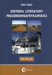 okładka Historia literatury południowoafrykańskiej, Książka | Jerzy  Koch