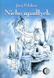 okładka Niebo upadłych, Książka | Jurij Polakow