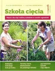 okładka Szkoła cięcia, Książka | Alicja Grabowska, Lucyna Grabowska