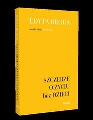 okładka Szczerze o życiu bez dzieci, Książka | Broda Edyta