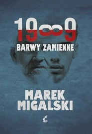 okładka 1989 Barwy zamienne, Książka | Marek Migalski