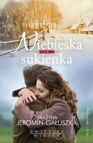 okładka Folwark Konstancji Tom 2 Niebieska sukienka, Książka | Grażyna Jeromin-Gałuszka