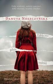 okładka Zobaczyć gdzie indziej, Książka   Danuta Noszczyńska