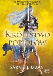 okładka Szklany tron. Królestwo popiołów. Część 2. Tom 6, Książka | J. Maas Sarah