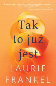 okładka Tak to już jest, Książka | Laurie Frankel