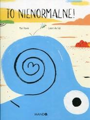 okładka To nienormalne, Książka | Mar Pavon, Fay Laure du